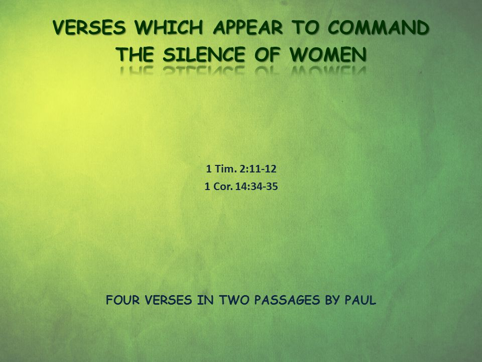 VERSES WHICH APPEAR TO COMMAND FOUR VERSES IN TWO PASSAGES BY PAUL