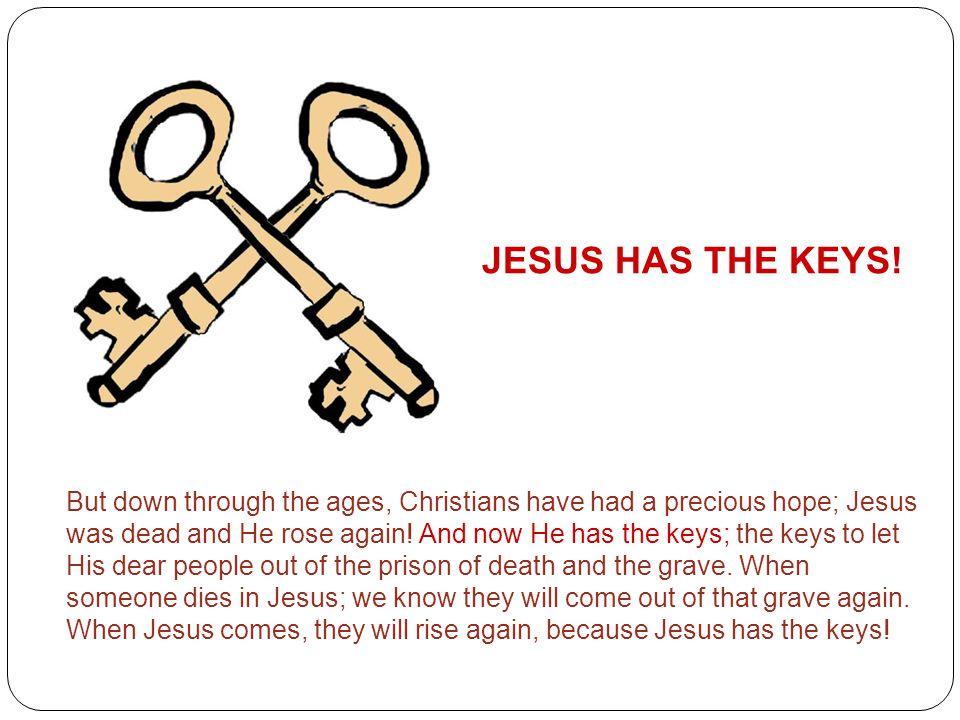 JESUS HAS THE KEYS!
