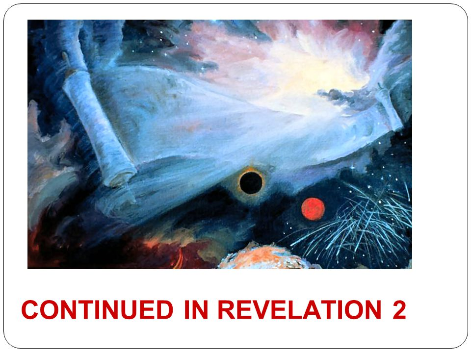 CONTINUED IN REVELATION 2