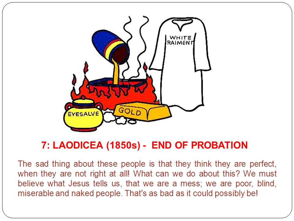 7: LAODICEA (1850s) - END OF PROBATION