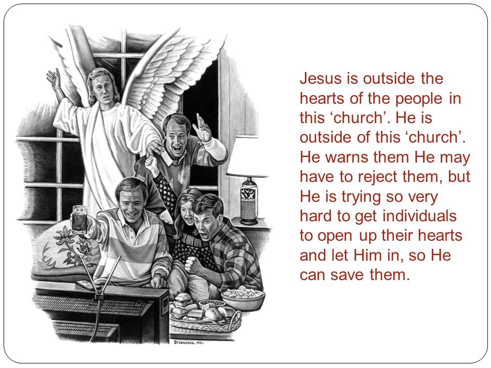 Jesus is outside the hearts of the people in this 'church'