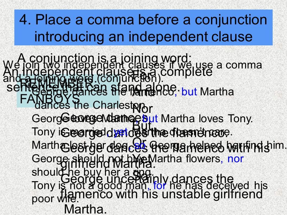 4. Place a comma before a conjunction introducing an independent clause
