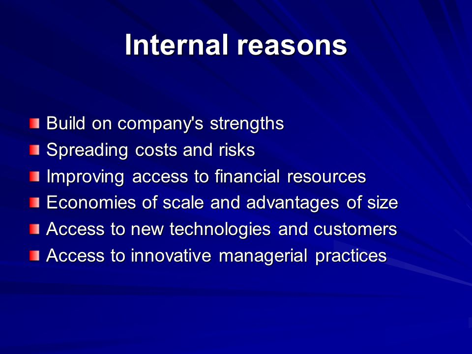 Internal reasons Build on company s strengths