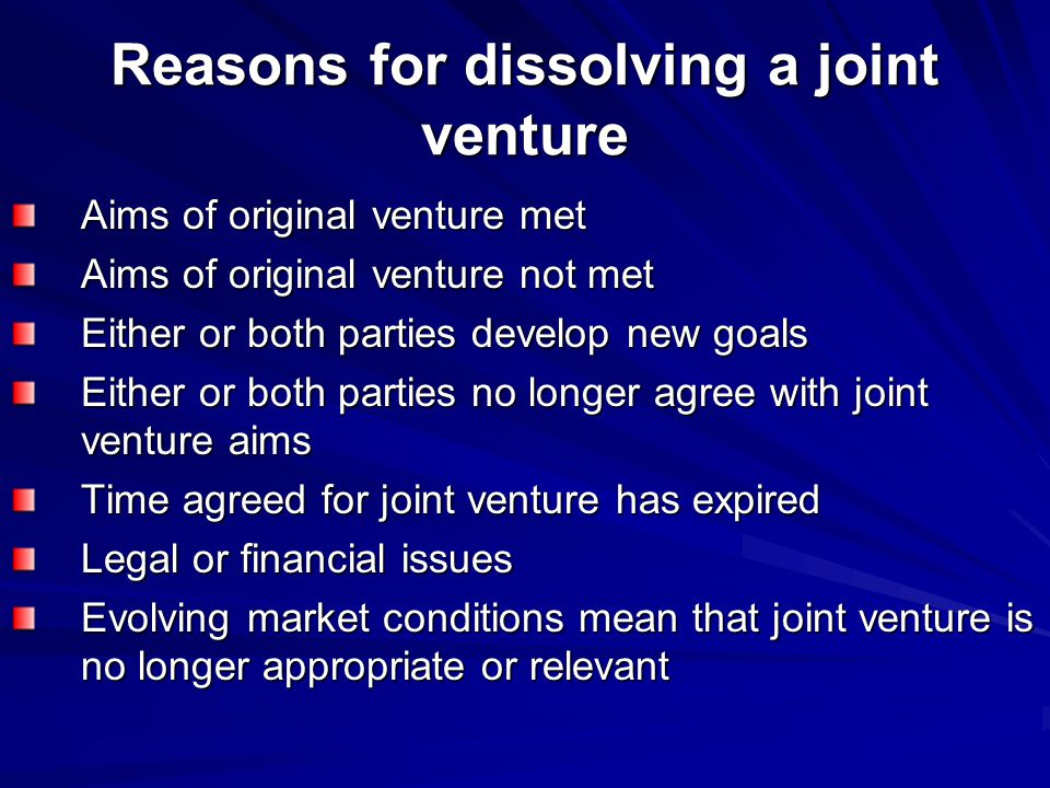 Reasons for dissolving a joint venture