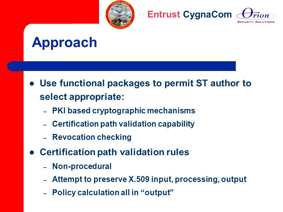 Approach Use functional packages to permit ST author to select appropriate: PKI based cryptographic mechanisms.