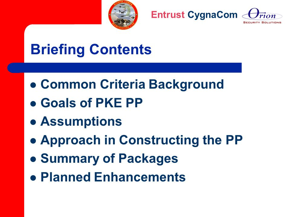 Briefing Contents Common Criteria Background Goals of PKE PP