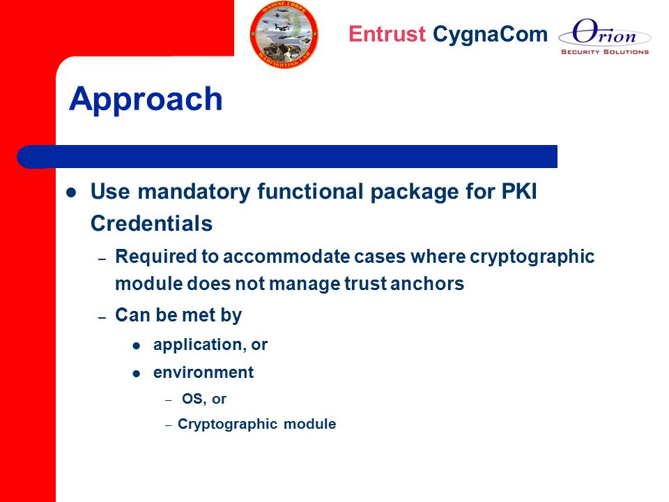 Approach Use mandatory functional package for PKI Credentials