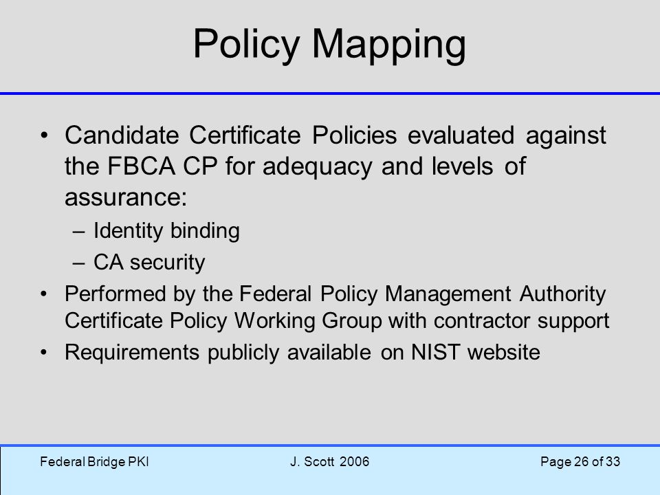 Policy Mapping Candidate Certificate Policies evaluated against the FBCA CP for adequacy and levels of assurance: