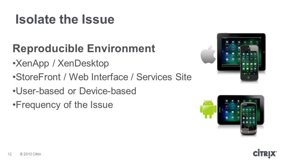 Isolate the Issue Reproducible Environment XenApp / XenDesktop