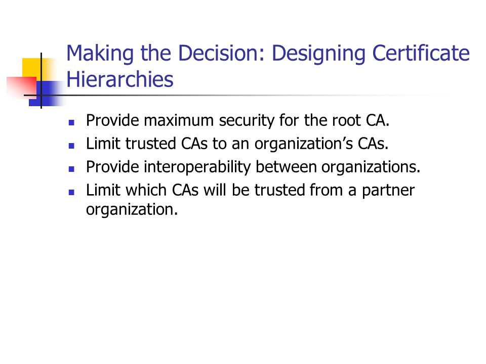 Making the Decision: Designing Certificate Hierarchies