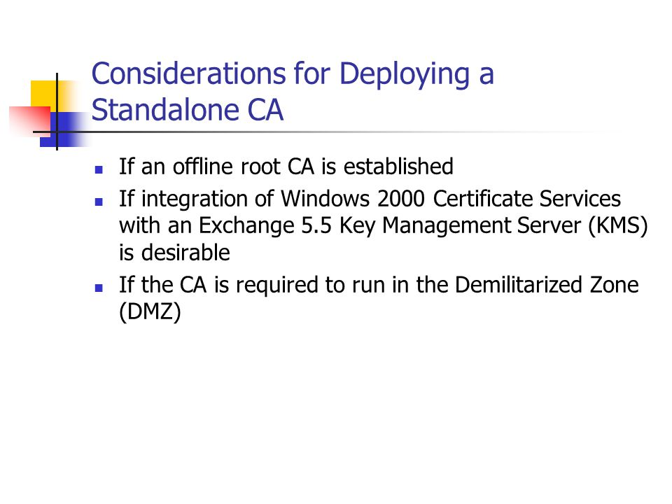 Considerations for Deploying a Standalone CA