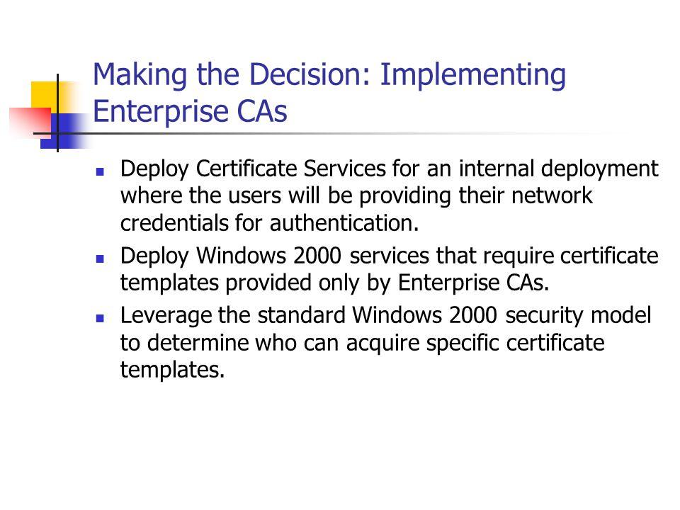 Making the Decision: Implementing Enterprise CAs