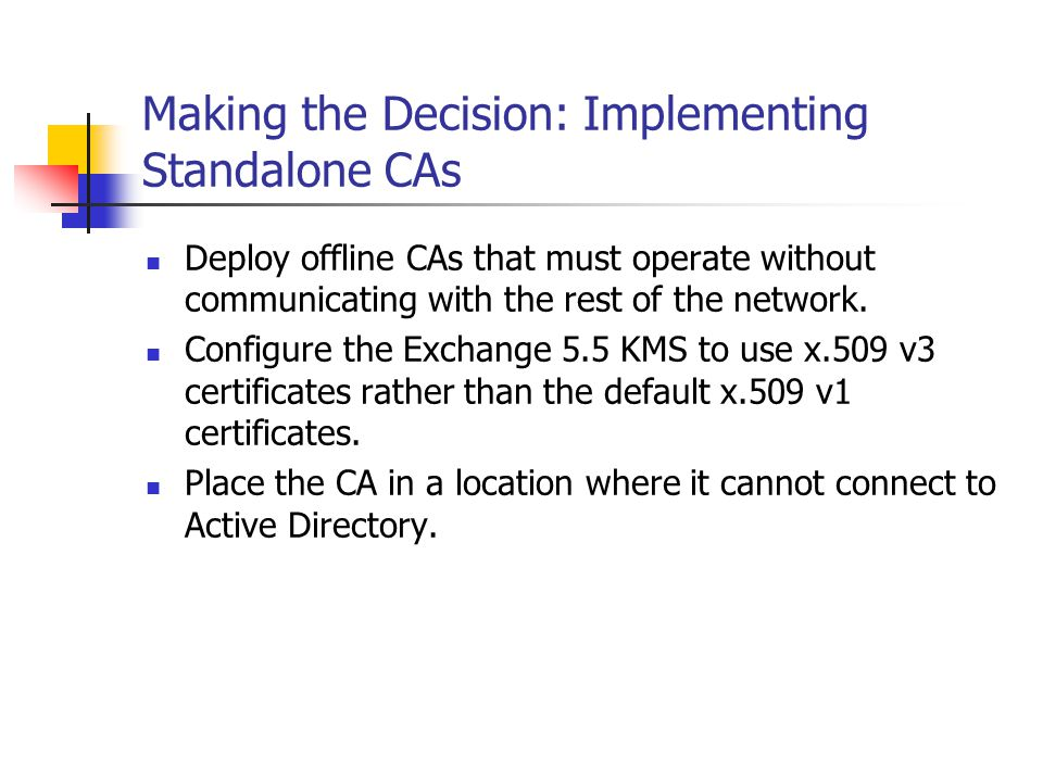 Making the Decision: Implementing Standalone CAs