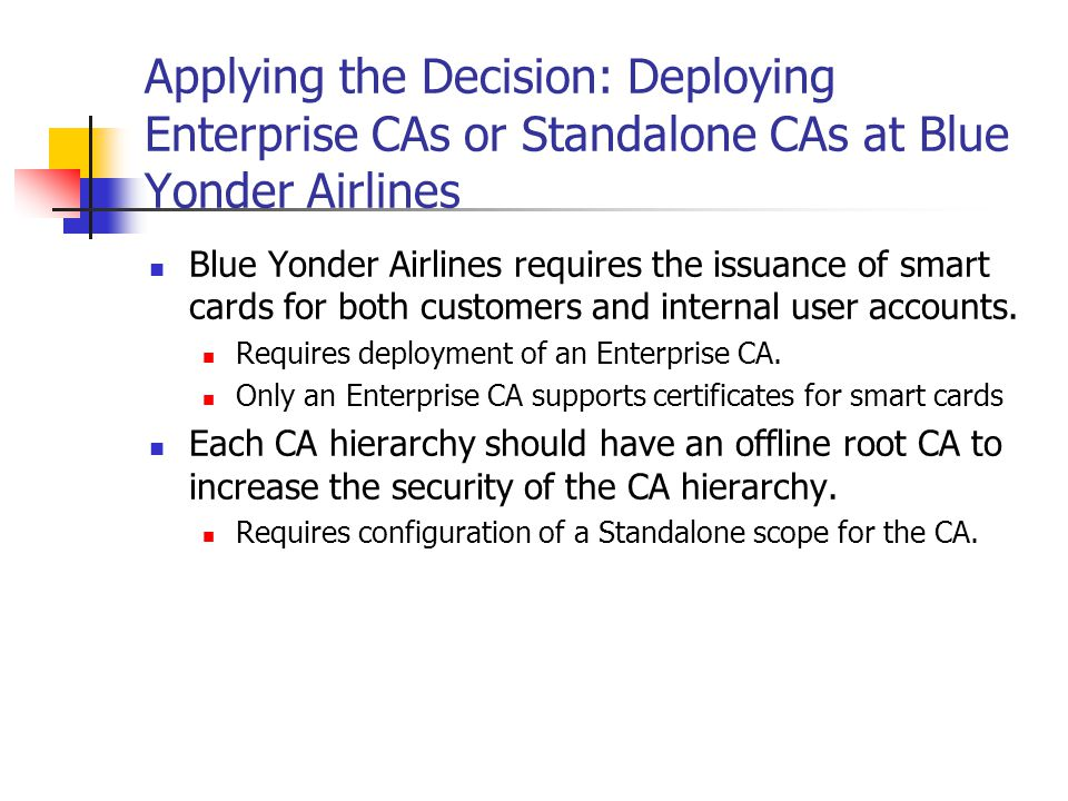 Applying the Decision: Deploying Enterprise CAs or Standalone CAs at Blue Yonder Airlines