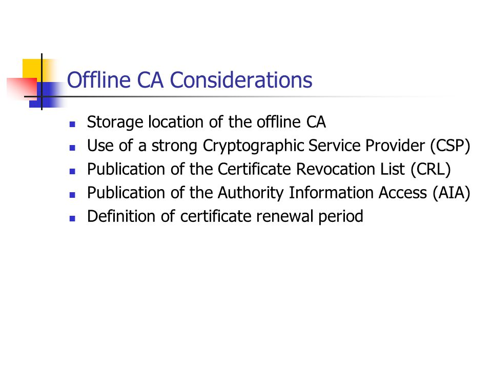 Offline CA Considerations