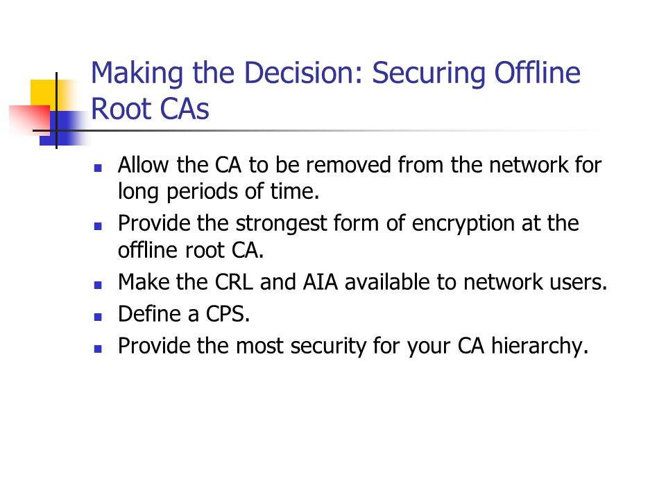 Making the Decision: Securing Offline Root CAs