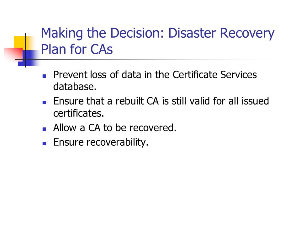 Making the Decision: Disaster Recovery Plan for CAs