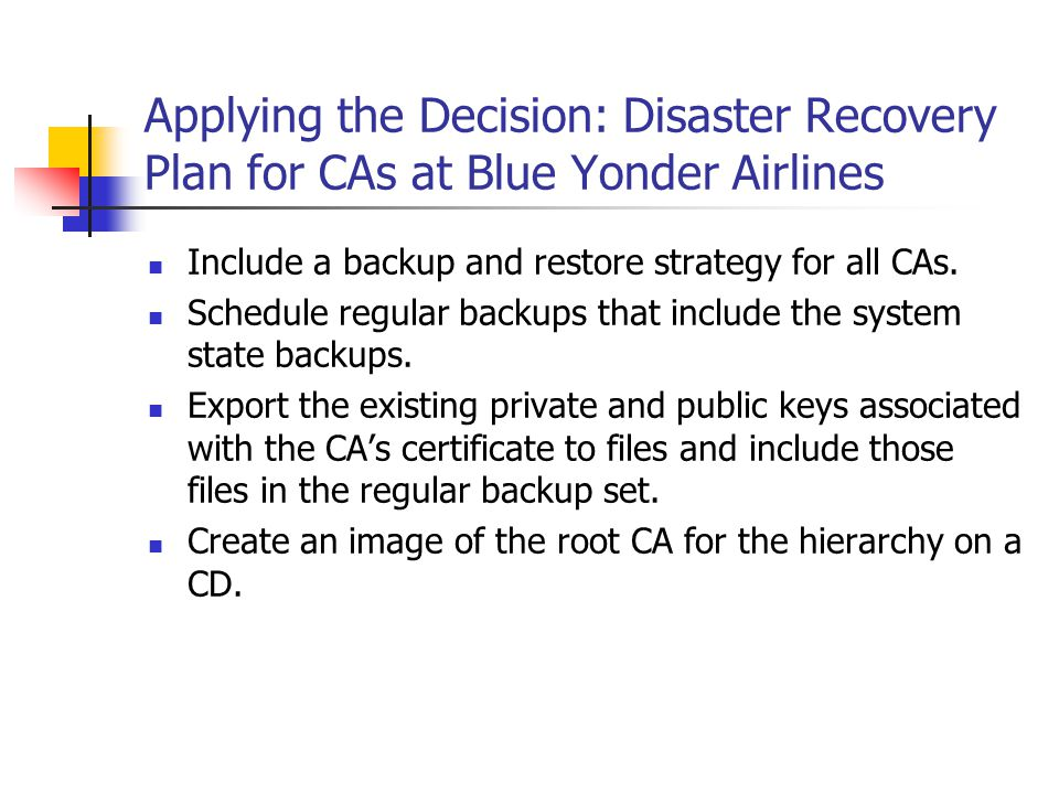Applying the Decision: Disaster Recovery Plan for CAs at Blue Yonder Airlines