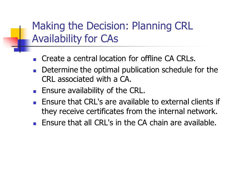 Making the Decision: Planning CRL Availability for CAs