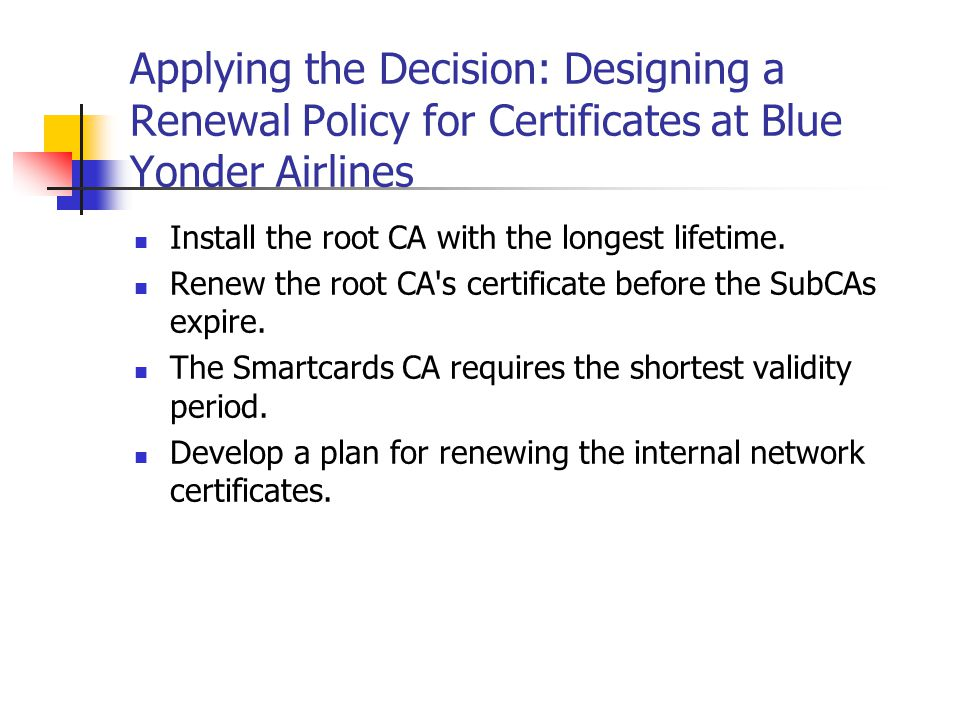 Applying the Decision: Designing a Renewal Policy for Certificates at Blue Yonder Airlines
