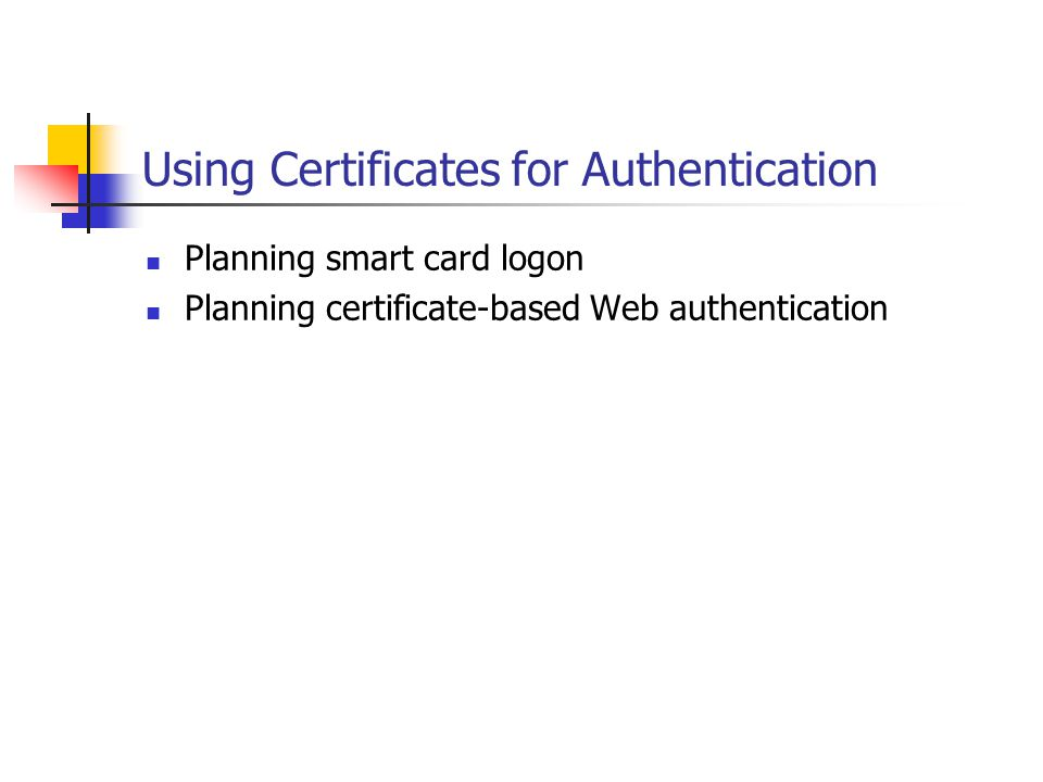Using Certificates for Authentication