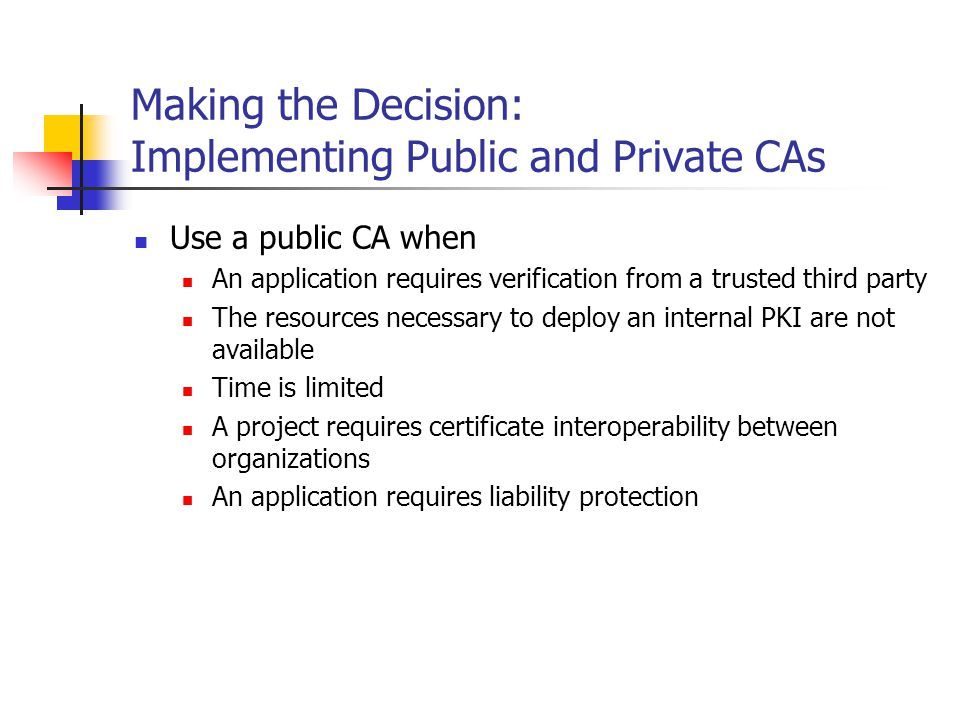 Making the Decision: Implementing Public and Private CAs