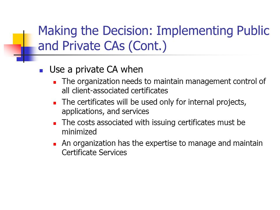 Making the Decision: Implementing Public and Private CAs (Cont.)