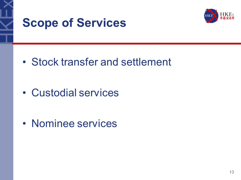 Scope of Services Stock transfer and settlement Custodial services