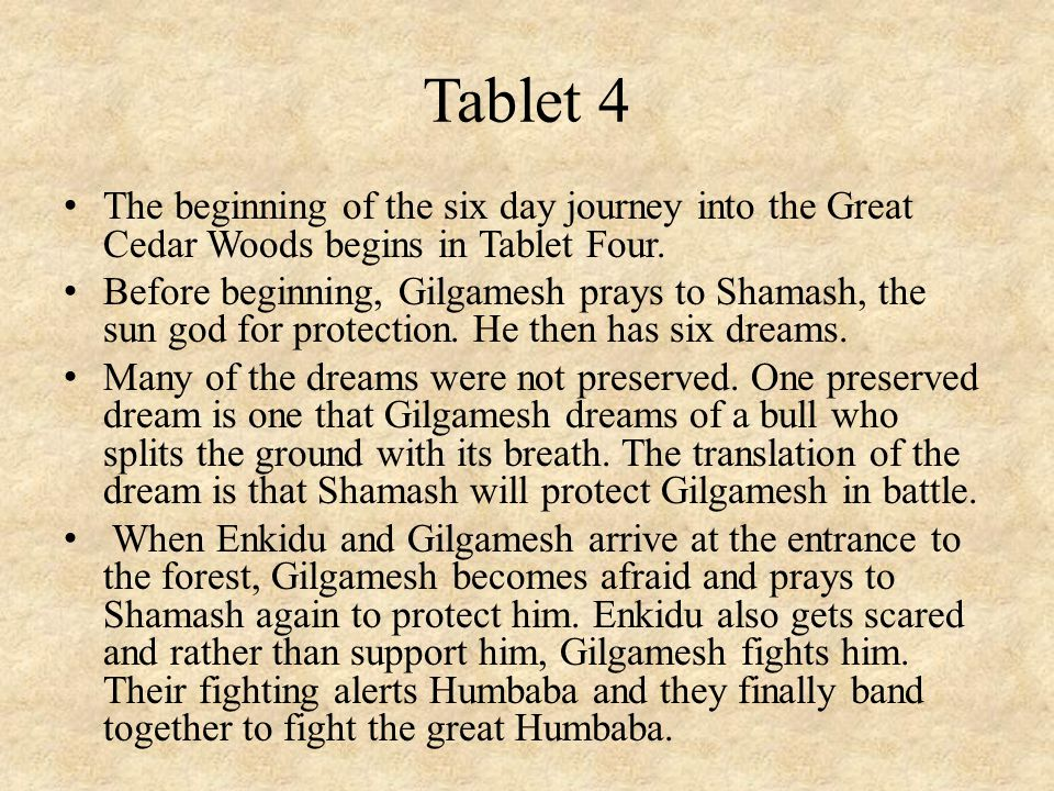 Tablet 4 The beginning of the six day journey into the Great Cedar Woods begins in Tablet Four.