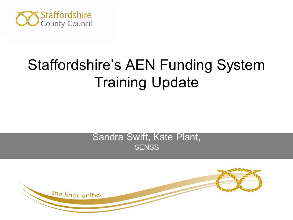 Staffordshire's AEN Funding System Training Update