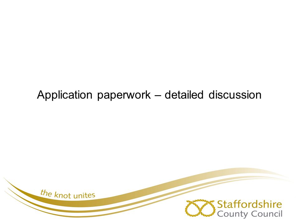Application paperwork – detailed discussion