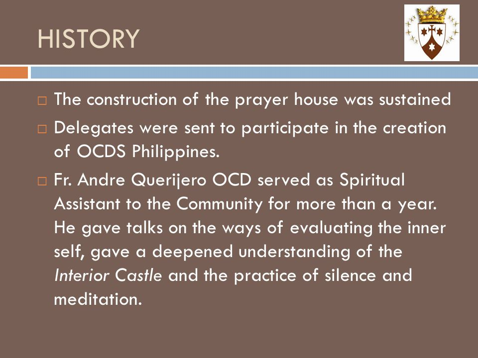 HISTORY The construction of the prayer house was sustained