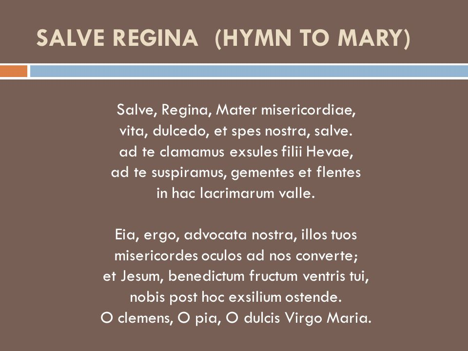 SALVE REGINA (HYMN TO MARY)