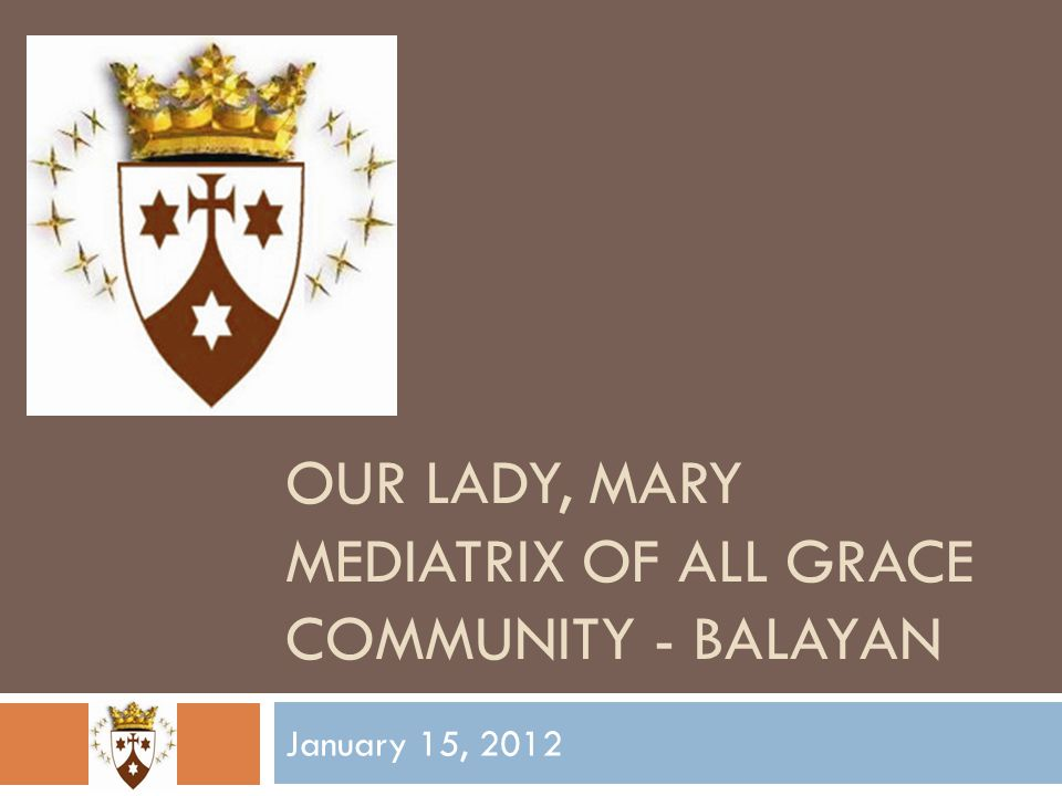 OUR LADY, MARY MEDIATRIX of all GRACE Community - Balayan