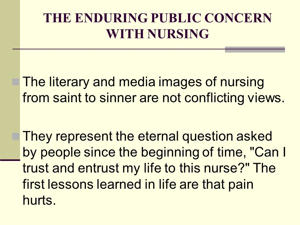 THE ENDURING PUBLIC CONCERN WITH NURSING