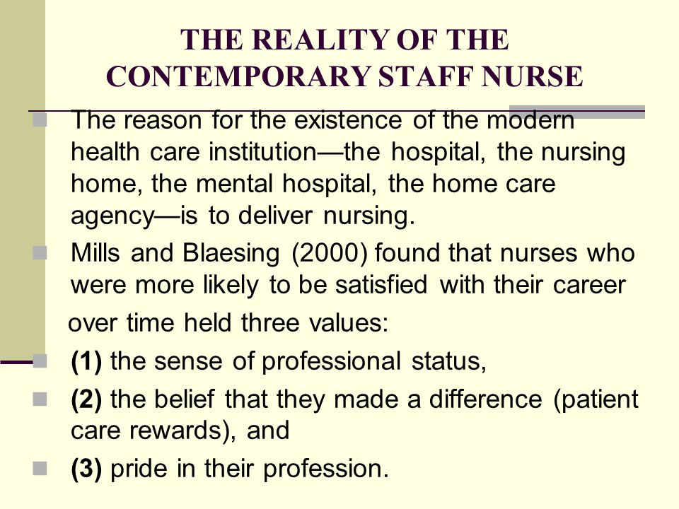 THE REALITY OF THE CONTEMPORARY STAFF NURSE