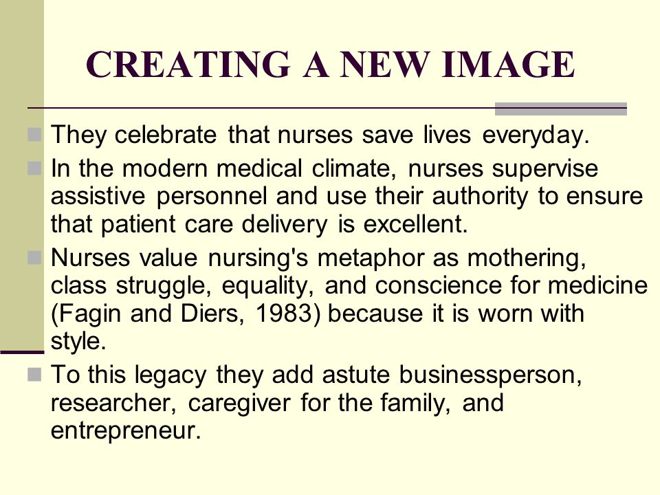 CREATING A NEW IMAGE They celebrate that nurses save lives everyday.