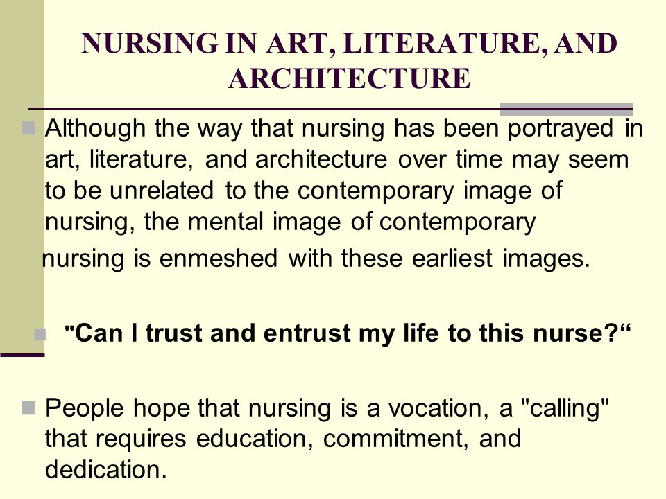 NURSING IN ART, LITERATURE, AND ARCHITECTURE