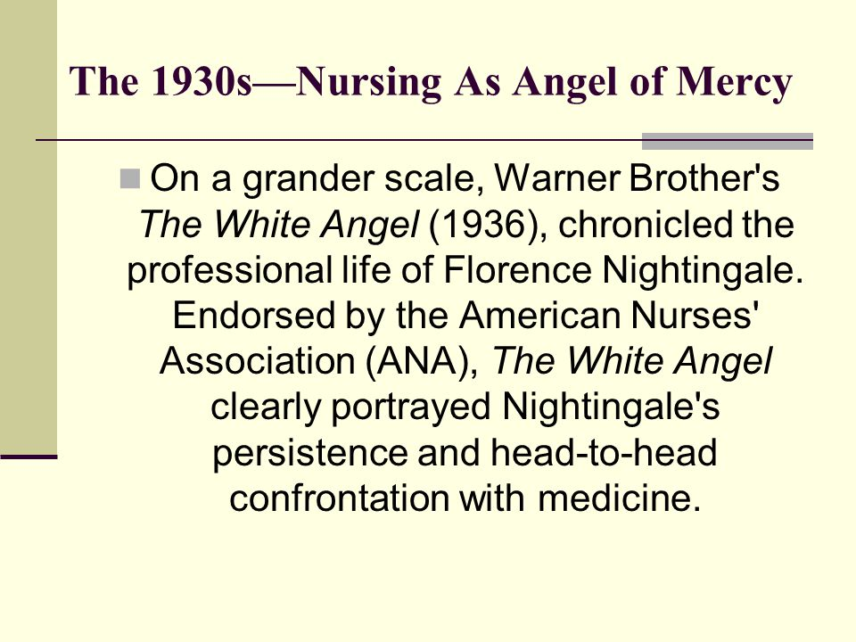 The 1930s—Nursing As Angel of Mercy