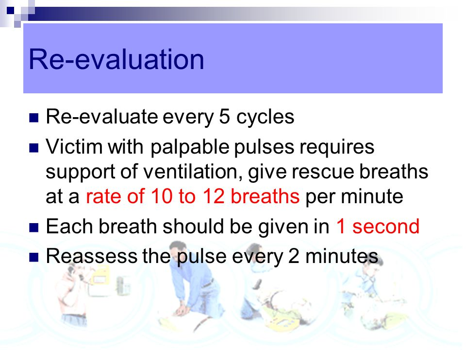 Re-evaluation Re-evaluate every 5 cycles