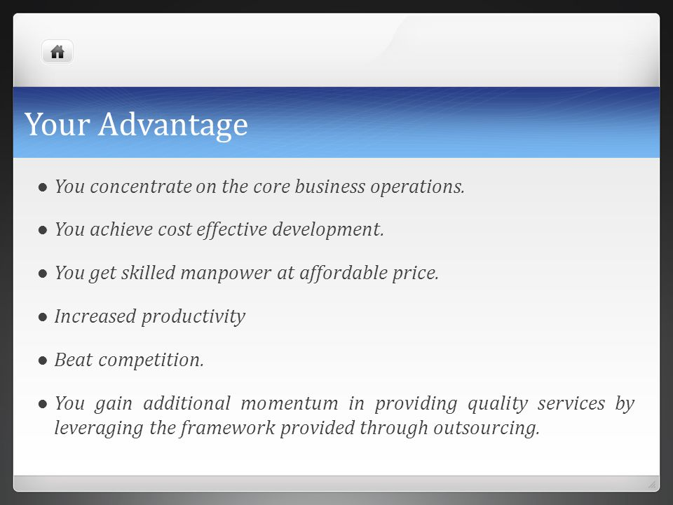 Your Advantage You concentrate on the core business operations.
