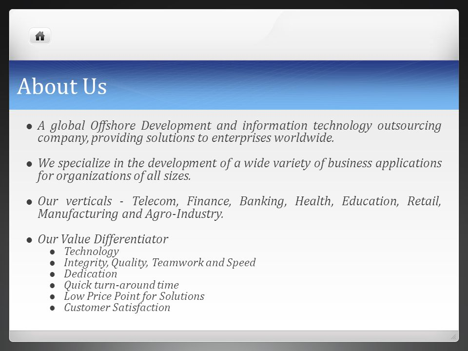About Us A global Offshore Development and information technology outsourcing company, providing solutions to enterprises worldwide.