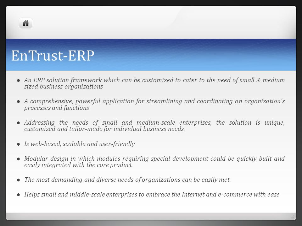 EnTrust-ERP An ERP solution framework which can be customized to cater to the need of small & medium sized business organizations.