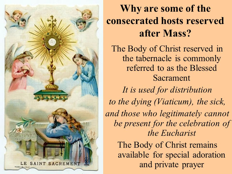 Why are some of the consecrated hosts reserved after Mass