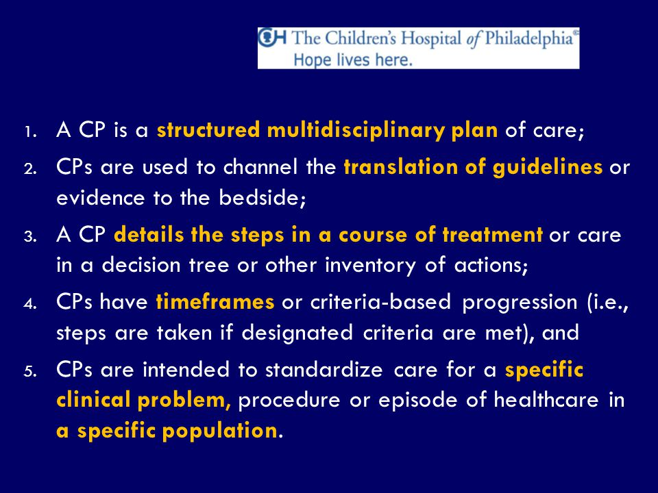 A CP is a structured multidisciplinary plan of care;