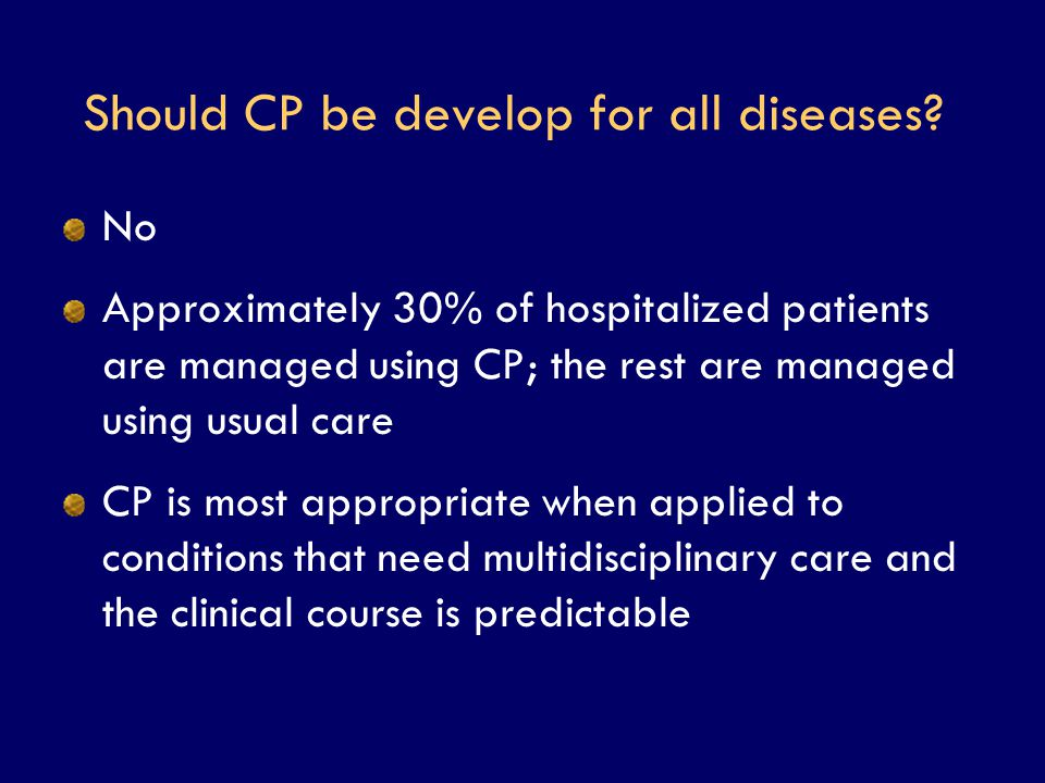 Should CP be develop for all diseases