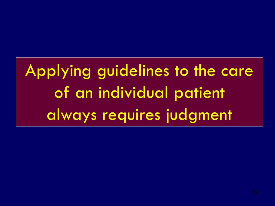 Applying guidelines to the care of an individual patient