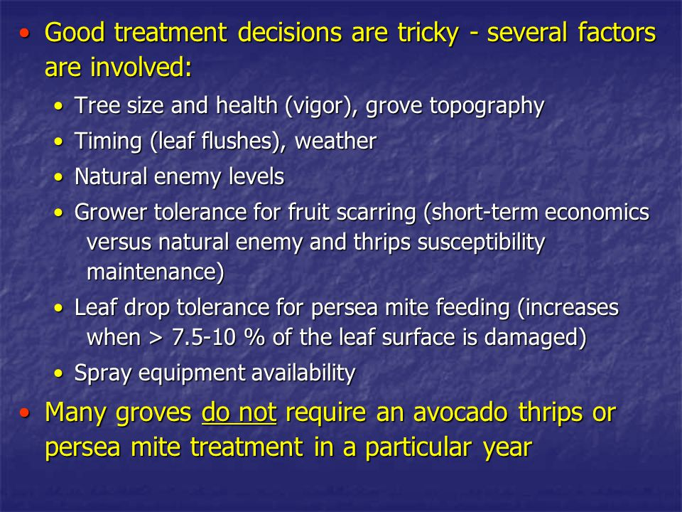 Good treatment decisions are tricky - several factors are involved: