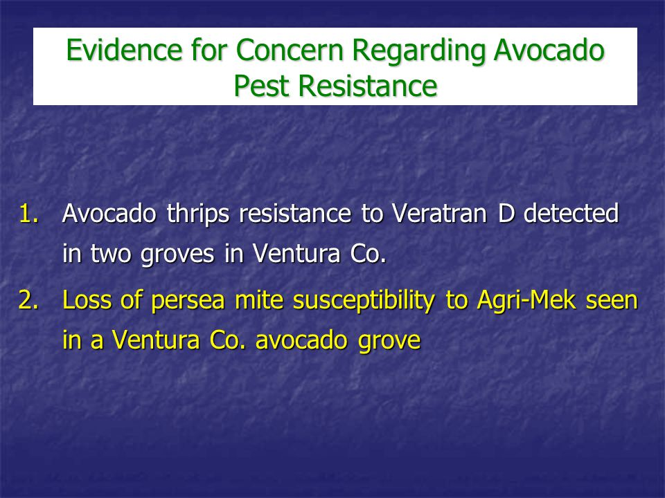 Evidence for Concern Regarding Avocado Pest Resistance