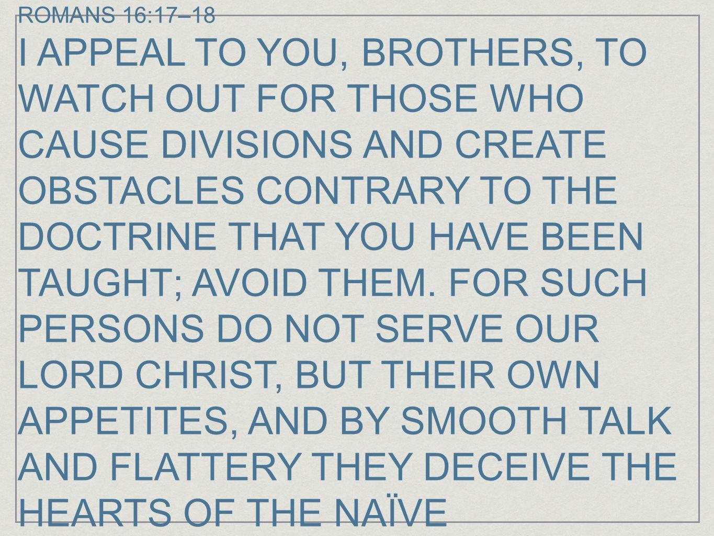 ROMANS 16:17–18